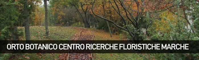 """Orto Botanico del Centro Ricerche Floristiche Marche """"A.J.B. Brilli-Cattarini"""""""